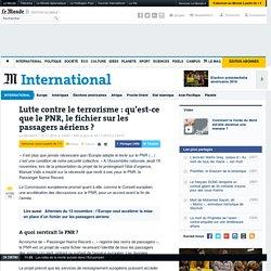 Lutte contre le terrorisme : qu'est-ce que le PNR, le fichier sur les passagers aériens?
