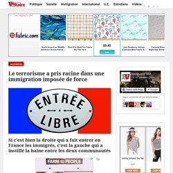 Le terrorisme a pris racine dans une immigration imposée de force