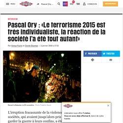 Pascal Ory: «Le terrorisme2015 est très individualiste, la réaction dela société l'a été tout autant»