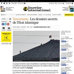 Terrorisme. Les dossiers secrets de l'Etat islamique