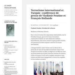 Terrorisme international et Turquie : conférence de presse de Vladimir Poutine et François Hollande
