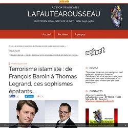 Terrorisme islamiste : de François Baroin à Thomas Legrand, ces sophismes épatants... - LAFAUTEAROUSSEAU