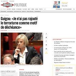Guigou: «Je n'ai pas rajouté leterrorisme comme motif dedéchéance»
