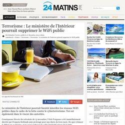 Terrorisme : Le ministère de l'Intérieur pourrait supprimer le WiFi public