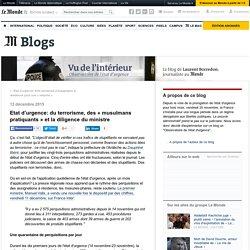 du terrorisme, des «musulmans pratiquants» et la diligence du ministre