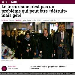 Le terrorisme n'est pas un problème qui peut être «détruit» mais géré