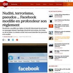 Nudité, terrorisme, pseudos ... Facebook modifie en profondeur son règlement