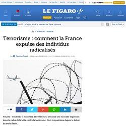 Terrorisme : comment la France expulse des individus radicalisés