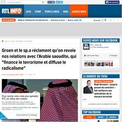 """Groen et le sp.a réclament qu'on revoie nos relations avec l'Arabie saoudite, qui """"finance le terrorisme et diffuse le radicalisme"""""""