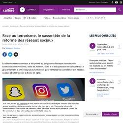 Face au terrorisme, le casse-tête de la réforme des réseaux sociaux