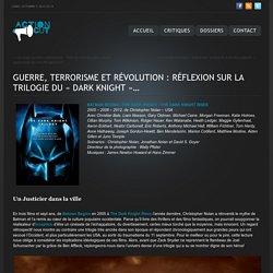Guerre, terrorisme et révolution : Réflexion sur la trilogie du «Dark Knight»…
