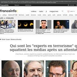 """Qui sont les """"experts en terrorisme"""" qui squattent les médias après un attentat ?"""