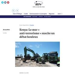 Kenya: Le mur « anti-terrorisme » suscite un débat houleux