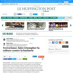 Terrorisme: faire triompher la culture contre la barbarie