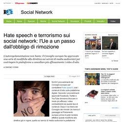 Hate speech e terrorismo sui social network: l'Ue a un passo dall'obbligo di rimozione