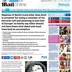 Berlin truck terrorist Anis Amri family question whether he should have been killed