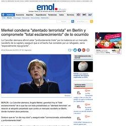 """Merkel condena """"atentado terrorista"""" en Berlín y compromete """"total esclarecimiento"""" de lo ocurrido"""