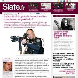 Anders Breivik, premier terroriste ultra-européen ou loup solitaire?