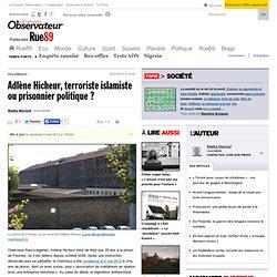 Adlène Hicheur, terroriste islamiste ou prisonnier politique?