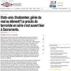 Etats-unis: Unabomber, génie du mal ou dément? Le procès du terr