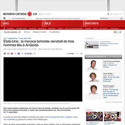 11 septembre : États-Unis : la menace terroriste viendrait de trois hommes liés à Al-Qaïda