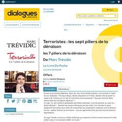 Terroristes : les sept piliers de la déraison, les 7 piliers de la déraison, Marc Trévidic, Le Livre de Poche, Le Livre De Poche, 9782253178163