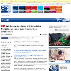 WikiLeaks: des juges anti-terroristes français en contact avec les autorités américaines