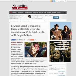 L'Arabie Saoudite menace la Russie d'attentats terroristes islamistes aux JO de Sotchi si elle ne lâche pas la Syrie