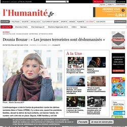 Dounia Bouzar : « Les jeunes terroristes sont déshumanisés