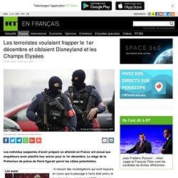 Les terroristes voulaient frapper le 1er décembre et ciblaient Disneyland et les Champs Elysées