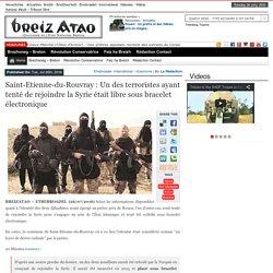 Saint-Etienne-du-Rouvray : Un des terroristes ayant tenté de rejoindre la Syrie était libre sous bracelet électronique