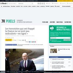 Les terroristes qui ont frappé la France ne se sont pas radicalisés «en ligne»