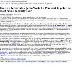"""Pour les terroristes, Jean-Marie Le Pen veut la peine de mort """"avec décapitation"""""""