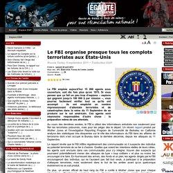 Le FBI organise presque tous les complots terroristes aux États-Unis