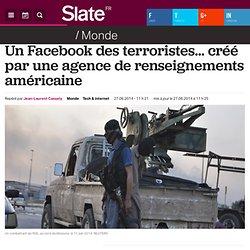 Un Facebook des terroristes... créé par une agence de renseignements américaine
