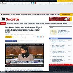 Les terroristes avaient revendiqué dès 10 heures leurs attaques sur BFM - lemonde.fr