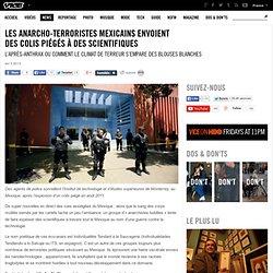 Les anarcho-terroristes mexicains envoient des colis piégés à des scientifiques