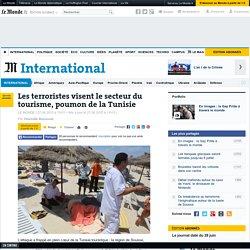 Les terroristes visent le secteur du tourisme, poumon de la Tunisie