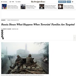 Russia Shows What Happens When Terrorists' Families Are Targeted