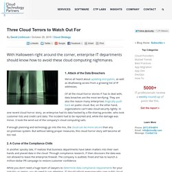 Three Cloud Terrors to Watch Out For - Cloud Technology Partners