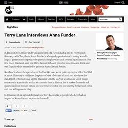 Terry Lane interviews Anna Funder - Big Ideas