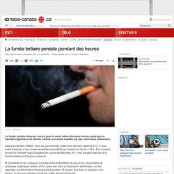 La fumée tertiaire persiste pendant des heures