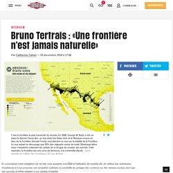 (2) Bruno Tertrais: «Unefrontière n'estjamaisnaturelle»