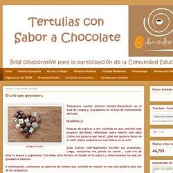 Tertulias con Sabor a Chocolate: El cole que queremos.