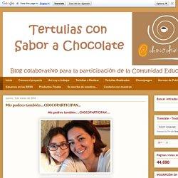 Tertulias con Sabor a Chocolate: Mis padres también ...CHOCOPARTICIPAN...