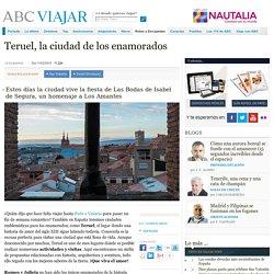 Teruel, la ciudad de los enamorados