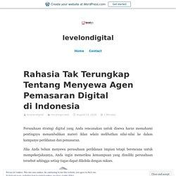 Rahasia Tak Terungkap Tentang Menyewa Agen Pemasaran Digital di Indonesia