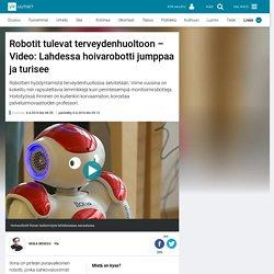 Robotit tulevat terveydenhuoltoon – Video: Lahdessa hoivarobotti jumppaa ja turisee