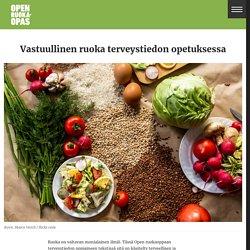 Vastuullinen ruoka terveystiedon opetuksessa - Openruokaopas