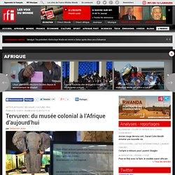 Tervuren: du musée colonial à l'Afrique d'aujourd'hui - Belgique